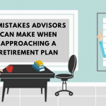 8 Mistakes Advisors Can Make When Approaching a Retirement Plan