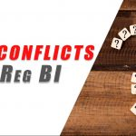 Don't fall blindly into these 3 conflicts in Reg BI