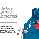 Listen to the Experts! ESG Industry Insights and Advisor Advice from an ESG Rating Specialist – Elgin Chou of Act Analytics