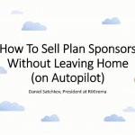 How to Sell Plan Sponsors Without Leaving Home (on Autopilot)